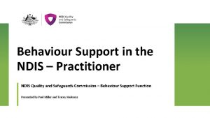 Behaviour Support in the NDIS Practitioner NDIS Quality