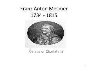 Franz Anton Mesmer 1734 1815 Genius or Charlatan