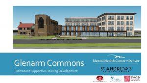 Glenarm Commons Permanent Supportive Housing Development The Collaboration