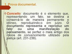 1 Prova documental Conceito documento o elemento que