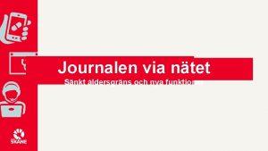 Journalen via ntet Snkt ldersgrns och nya funktioner