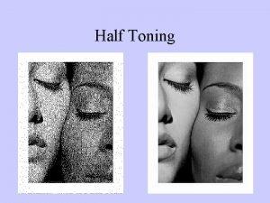 Half Toning Continuous Half Toning Color Half Toning