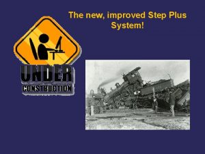 The new improved Step Plus System Step Plus