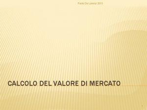 Paolo De Lorenzi 2015 CALCOLO DEL VALORE DI