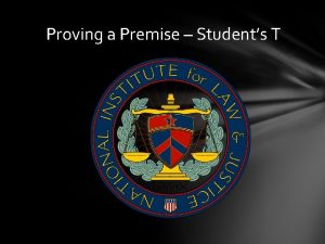 Proving a Premise Students T Proving a Premise
