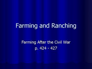 Farming and Ranching Farming After the Civil War