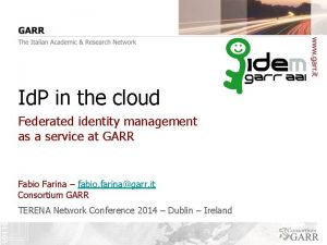 Id P in the cloud Federated identity management