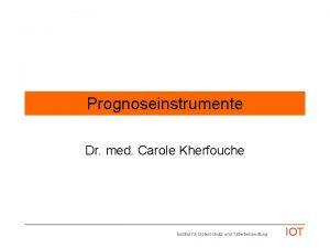 Prognoseinstrumente Dr med Carole Kherfouche Institut fr Opferschutz