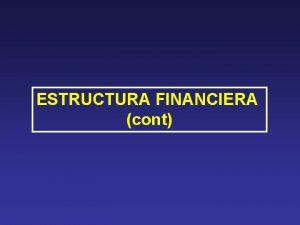 ESTRUCTURA FINANCIERA cont Estructura de capital objetivo 1