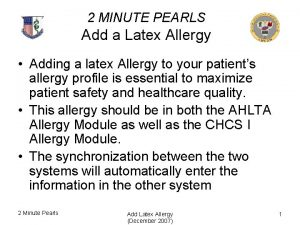 2 MINUTE PEARLS Add a Latex Allergy Adding