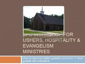 BPC WORKSHOP FOR USHERS HOSPITALITY EVANGELISM MINISTRIES How