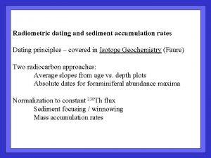 Radiometric dating and sediment accumulation rates Dating principles