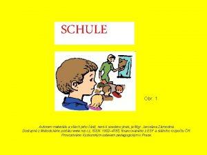 SCHULE Obr 1 Autorem materilu a vech jeho