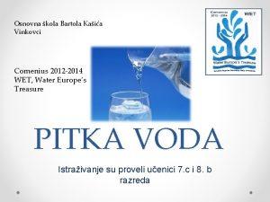 Osnovna kola Bartola Kaia Vinkovci Comenius 2012 2014