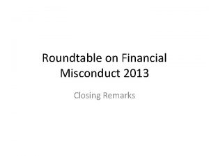 Roundtable on Financial Misconduct 2013 Closing Remarks Defining
