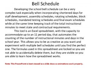 Bell Schedule Developing the school bell schedule can