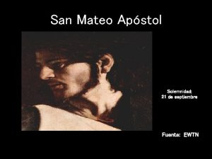 San Mateo Apstol Solemnidad 21 de septiembre Fuente