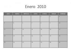 Enero 2010 LUNES MARTES MIRCOLES JUEVES VIERNES SBADO