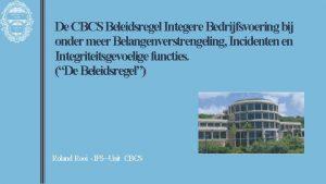 De CBCS Beleidsregel Integere Bedrijfsvoering bij onder meer