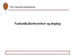 Oslo statsadvokatembeter Narkotikaforbrytelser og doping Oslo statsadvokatembeter Narkotikabekjempelse
