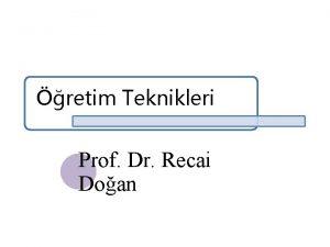 retim Teknikleri Prof Dr Recai Doan Teknikler Anlatm