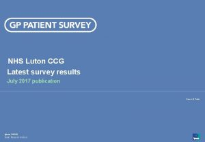 NHS Luton CCG Latest survey results July 2017