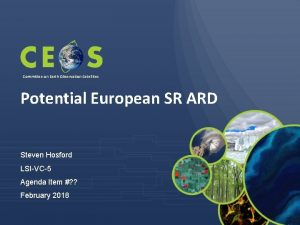 Committee on Earth Observation Satellites Potential European SR