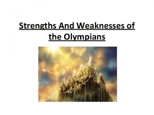 Strengths And Weaknesses of the Olympians Zeus Strengths