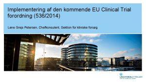 Implementering af den kommende EU Clinical Trial forordning