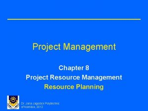 Project Management Chapter 8 Project Resource Management Resource