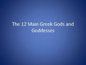 The 12 Main Greek Gods and Goddesses Greek