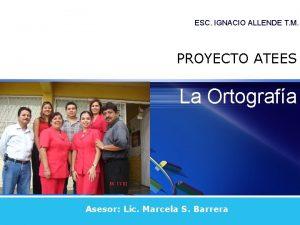 LOGO ESC IGNACIO ALLENDE T M PROYECTO ATEES