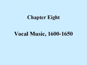 Chapter Eight Vocal Music 1600 1650 Sacred Music