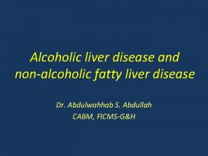 Alcoholic liver disease and nonalcoholic fatty liver disease