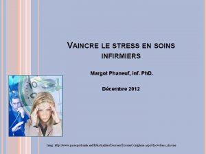 VAINCRE LE STRESS EN SOINS INFIRMIERS Margot Phaneuf