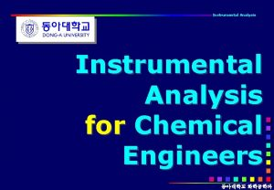 Instrumental Analysis for Chemical Engineers INTRODUCTION Instrumental Analysis
