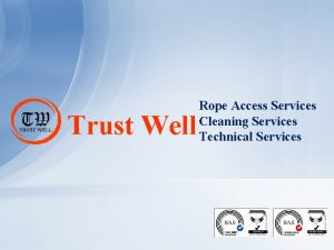 Trust Well Rope Access Services Cleaning Services Technical