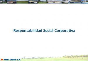 Responsabilidad Social Corporativa 1 Introduccin La Responsabilidad Social