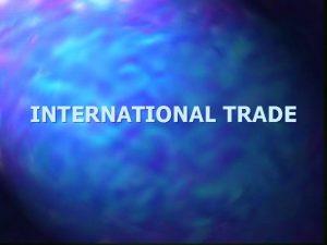 INTERNATIONAL TRADE Case Sri Lankan Trade Since independence