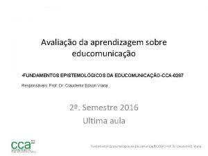Avaliao da aprendizagem sobre educomunicao FUNDAMENTOS EPISTEMOLGICOS DA