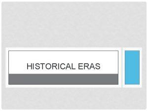 HISTORICAL ERAS LEARNING TARGETS LT 4 I can