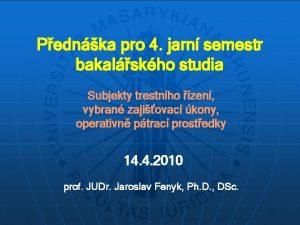 Pednka pro 4 jarn semestr bakalskho studia Subjekty