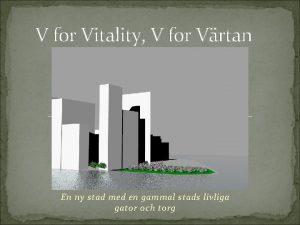 V for Vitality V for Vrtan En ny