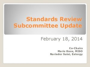 Standards Review Subcommittee Update February 18 2014 CoChairs