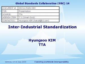 Global Standards Collaboration GSC 14 DOCUMENT GSC 14