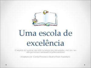 Uma escola de excelncia O segredo do sucesso