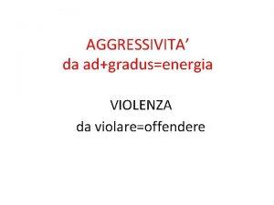 AGGRESSIVITA da adgradusenergia VIOLENZA da violareoffendere linea di
