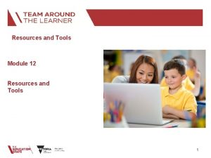 Resources and Tools Module 12 Resources and Tools