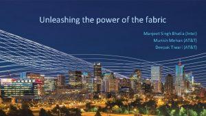 Unleashing the power of the fabric Manjeet Singh