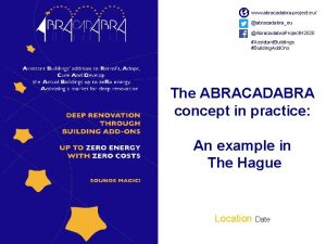 TITLE LOCATION DATE www abracadabraproject eu Obiettivi del